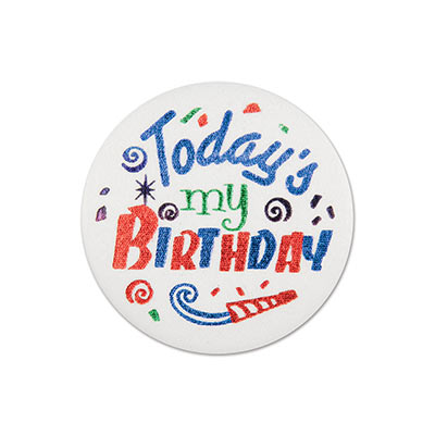 Todays My Birthday Satin Button