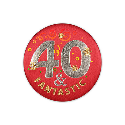 40 and Fantastic Satin Birthday Button