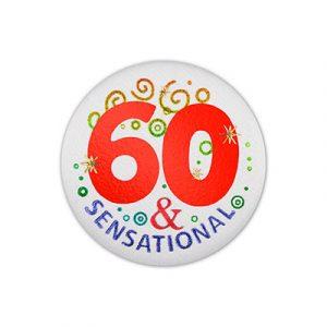 60 and Sensational Satin Birthday Button