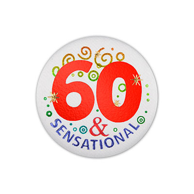 60 and Sensational Satin Birthday Button