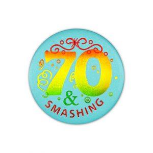 70 and Smashing Satin Birthday Button